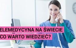 Telemedycyna na świecie - co warto wiedzieć?